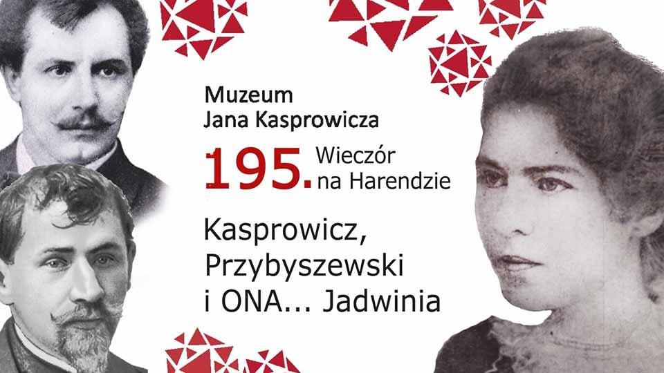 195. Wieczór na Harendzie. Kasprowicz, Przybyszewski i Jadwinia.