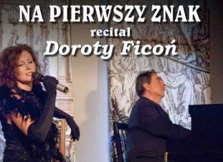 """""""Na pierwszy znak"""" Recital Doroty Ficoń"""